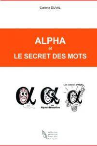Alpha et le secret des mots tome 1 édition 2015